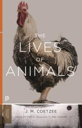 The Lives of Animals: The Lives of Animals [Princeton Classics]