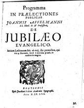Programma in praelectiones publicas Joannis Affelmanni ... de iubilaeo evangelico