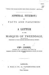 Admiral Fitzroy: his facts and failures: a letter to the Marquis of Tweeddale