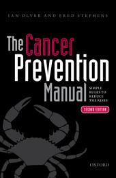 The Cancer Prevention Manual: Simple rules to reduce the risks, Edition 2