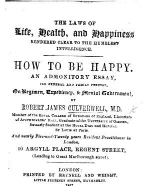 The Laws of Life  Health  and Happiness Rendered Clear to the Humblest Intelligence  How to be Happy  Etc PDF