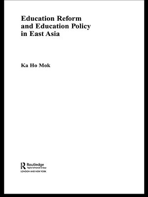 Education Reform and Education Policy in East Asia PDF