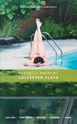 Benedict Andrews  Collected Plays