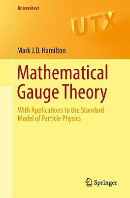 Mathematical Gauge Theory