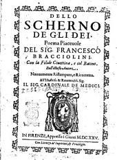 Dello scherno de gli dei, poema piaceuole del sig. Francesco Bracciolini. Con la Filide Ciuettina, e col Batino. Dell'istesso autore