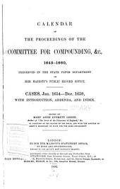 Calendar of the Proceedings of the Committee for Compounding, &c., 1643-1660: Cases, 1654-1659