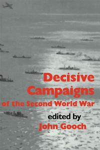Decisive Campaigns of the Second World War Book