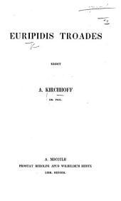 Euripidis Troades. Edidit A. Kirchhoff