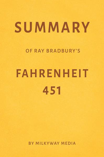 Download Summary of Ray Bradbury   s Fahrenheit 451 by Milkyway Media Book