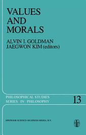 Values and Morals: Essays in Honor of William Frankena, Charles Stevenson, and Richard Brandt