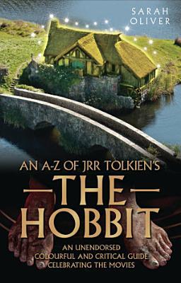 An A Z of JRR Tolkien s The Hobbit