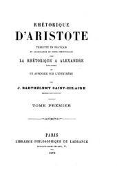 Rhétorique d'Aristote: traduite en français et accompagnée de notes perpétuelles avec La rhétorique à Alexandre (apocryphe) et un appendice sur l'enthymème, Volume1