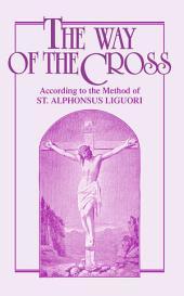 The Way of the Cross: According to the Method of St. Alphonsus Liguori