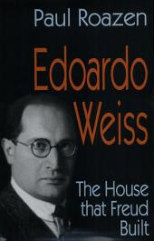 Edoardo Weiss: The House That Freud Built