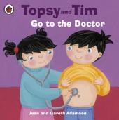 Topsy and Tim: Go to the Doctor: Go to the Doctor