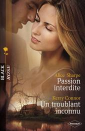 Passion interdite - Un troublant inconnu (Harlequin Black Rose)