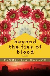 Beyond the Ties of Blood: A Novel