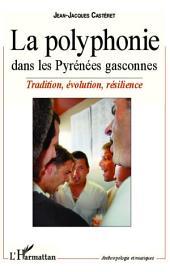 La polyphonie dans les Pyrénées gasconnes: Tradition, évolution, résilience