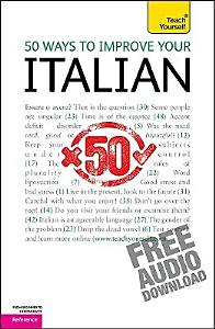 50 Ways to Improve Your Italian  A Teach Yourself Guide PDF