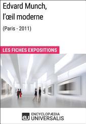 Edvard Munch, l'œil moderne (Paris - 2011): Les Fiches Exposition d'Universalis