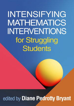 Intensifying Mathematics Interventions for Struggling Students PDF