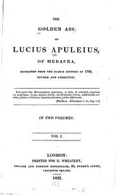 The Golden Ass of Lucius Apuleius, of Medaura: Volume 1