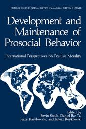 Development and Maintenance of Prosocial Behavior: International Perspectives on Positive Morality