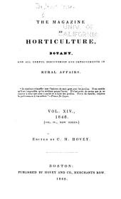 The Magazine of Horticulture, Botany, and All Useful Discoveries and Improvements in Rural Affairs: Volume 14