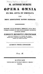 M. Antonii Mureti Opera omnia: Volume 2