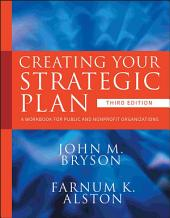 Creating Your Strategic Plan: A Workbook for Public and Nonprofit Organizations, Edition 3