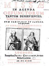 Missae in agenda defunctorum tantum deservientes ; ex Missali Romano recognito desumptae...