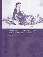 Homoerotic Sensibilities in Late Imperial China PDF
