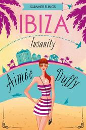 Ibiza Insanity (Summer Flings, Book 5)