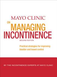 Mayo Clinic On Managing Incontinence Book PDF