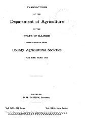 Transactions of the Department of Agriculture of the State of Illinois with Reports from County and District Agricultural Organizations for the Year ...: Volume 53