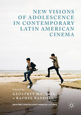 New Visions of Adolescence in Contemporary Latin American Cinema PDF