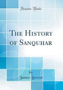 The History of Sanquhar  Classic Reprint  PDF