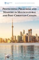 Pentecostal Preaching and Ministry in Multicultural and Post Christian Canada PDF