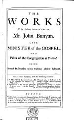 The Works of that Eminent Servant of Christ, Mr. John Bunyan
