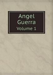 Angel Guerra: Volumen 1
