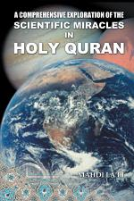 A Comprehensive Exploration of the Scientific Miracles in Holy Quran