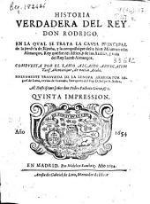 Historia verdadera del Rey Don Rodrigo: En la qual se trata la causa principal de la perdida de España y la conquista que della hizo Miramamolin Almançor... Y vida del rey Iacob Almançor
