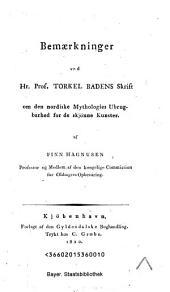 Bemerkninger ved Hr. Prof. Torkel Badens Skrift om den nordiske Mythologies Ubrugbarhed for de skjöme Kunster