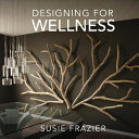 Designing For Wellness