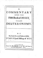 A Commentary upon the Fifth Book of Moses  called Deuteronomy PDF