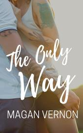 The Only Way: The Only Series #4