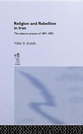 Religion and Rebellion in Iran: The Iranian Tobacco Protest of 1891-1982