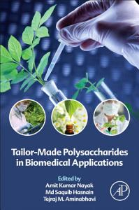 Tailor Made Polysaccharides in Biomedical Applications