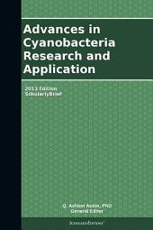 Advances in Cyanobacteria Research and Application: 2013 Edition: ScholarlyBrief