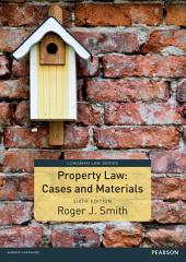 Property Law Cases and Materials: Edition 6
